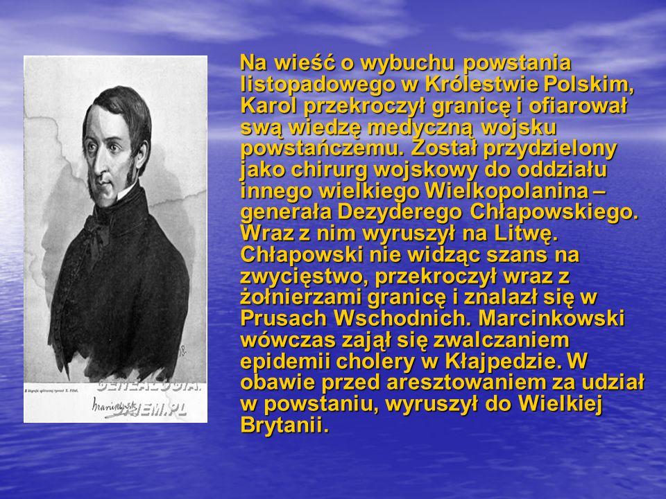 Na wieść o wybuchu powstania listopadowego w Królestwie Polskim, Karol przekroczył granicę i ofiarował swą wiedzę medyczną wojsku powstańczemu. Został