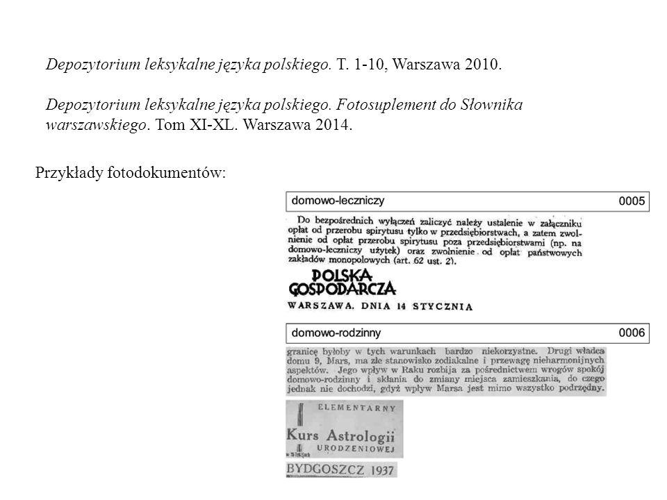 Depozytorium leksykalne języka polskiego. T. 1-10, Warszawa 2010. Depozytorium leksykalne języka polskiego. Fotosuplement do Słownika warszawskiego. T