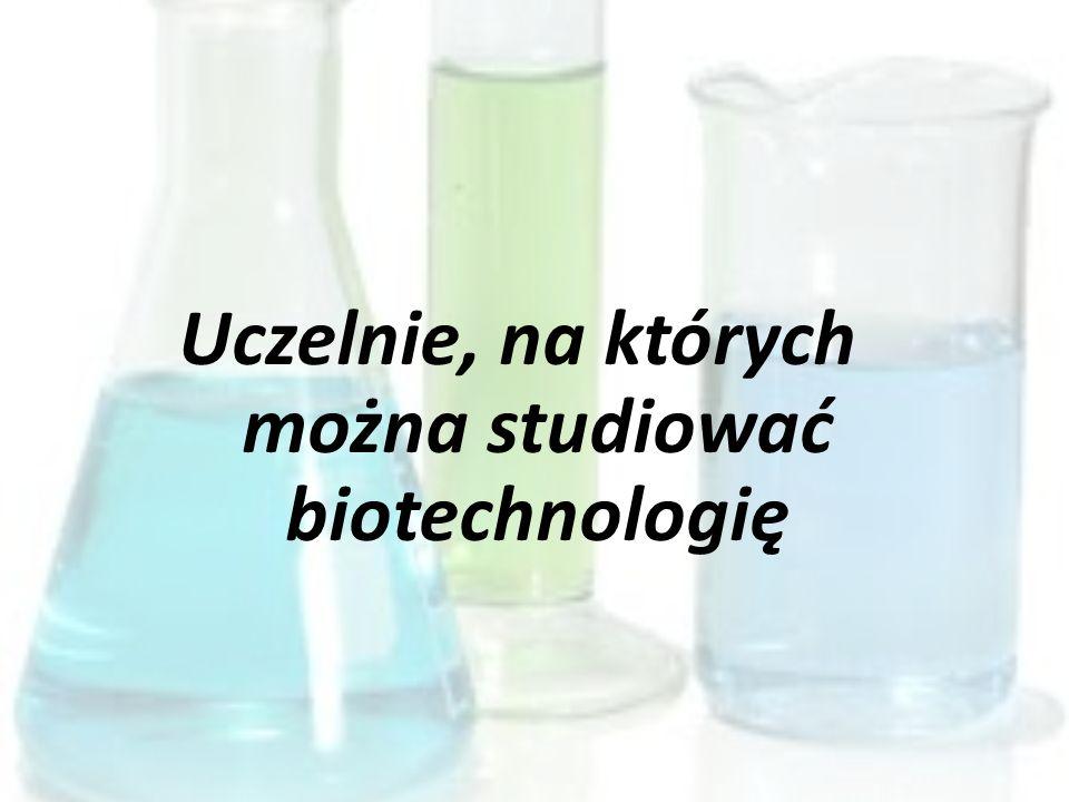 Uczelnie, na których można studiować biotechnologię