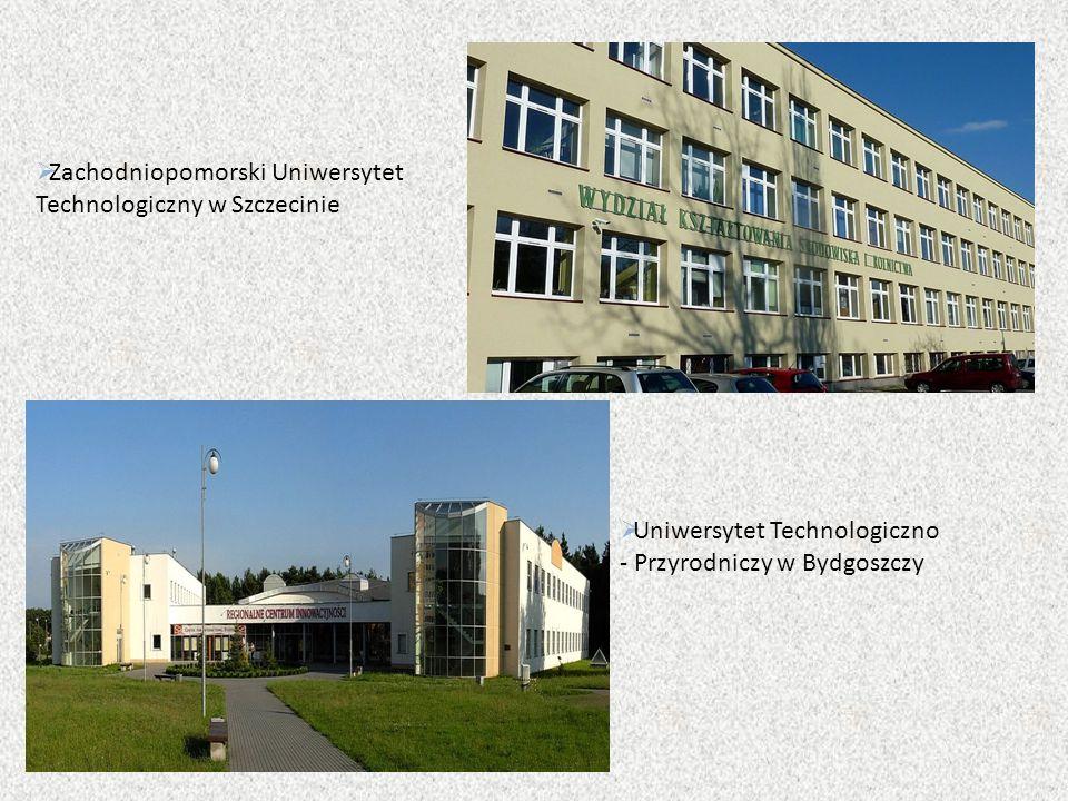  Zachodniopomorski Uniwersytet Technologiczny w Szczecinie  Uniwersytet Technologiczno - Przyrodniczy w Bydgoszczy