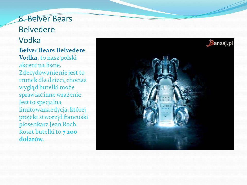 8. Belver Bears Belvedere Vodka Belver Bears Belvedere Vodka, to nasz polski akcent na liście.