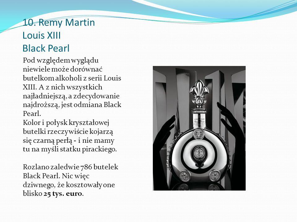 10. Remy Martin Louis XIII Black Pearl Pod względem wyglądu niewiele może dorównać butelkom alkoholi z serii Louis XIII. A z nich wszystkich najładnie