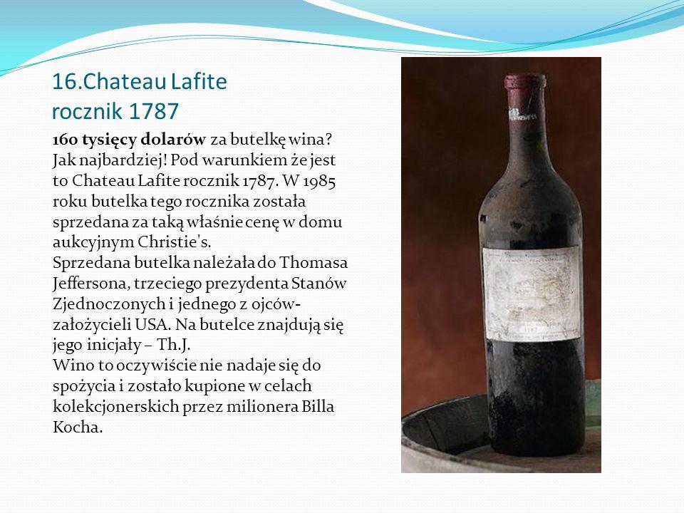 16.Chateau Lafite rocznik 1787 160 tysięcy dolarów za butelkę wina.