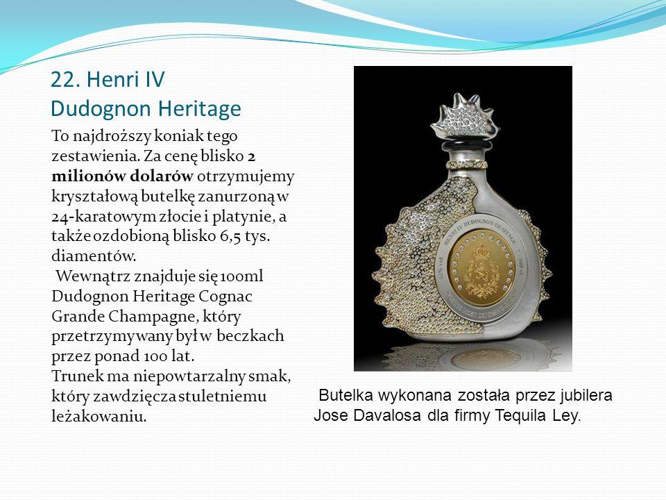 22. Henri IV Dudognon Heritage To najdroższy koniak tego zestawienia.