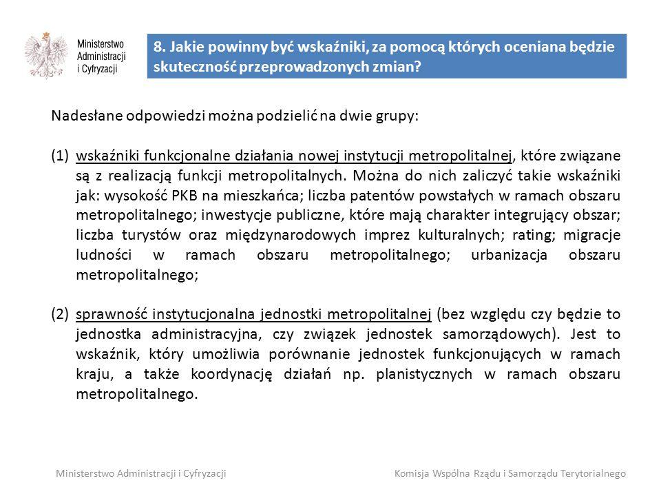 8. Jakie powinny być wskaźniki, za pomocą których oceniana będzie skuteczność przeprowadzonych zmian? Ministerstwo Administracji i CyfryzacjiKomisja W