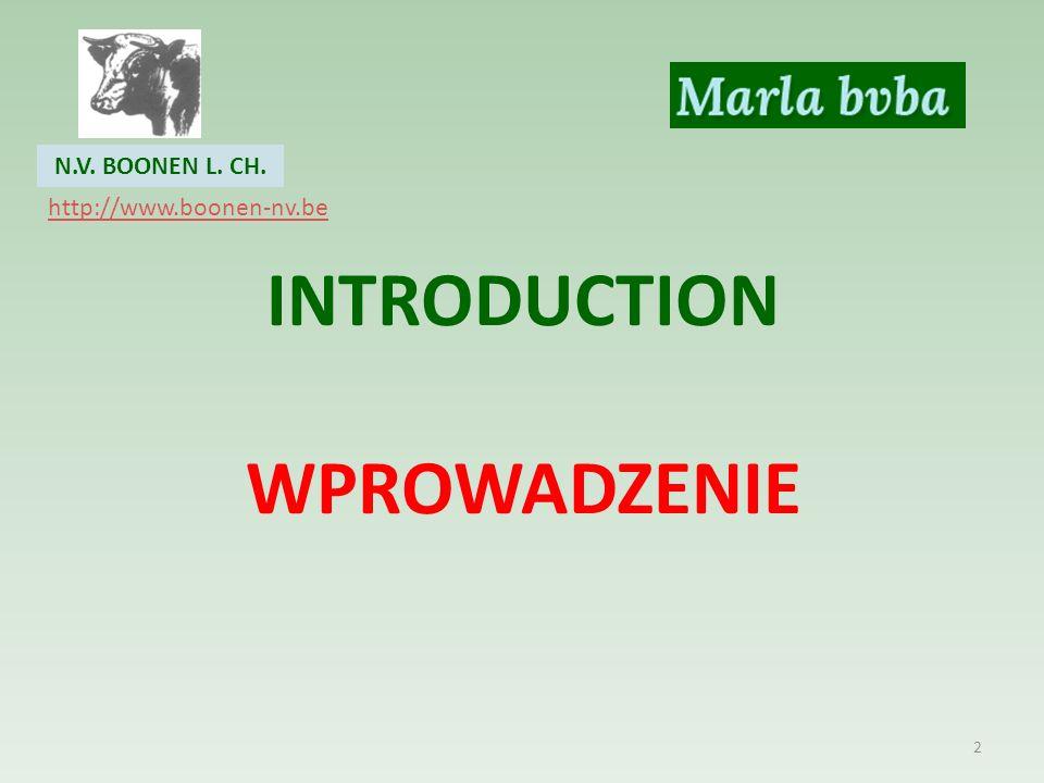 INTRODUCTION WPROWADZENIE 2 N.V. BOONEN L. CH. http://www.boonen-nv.be