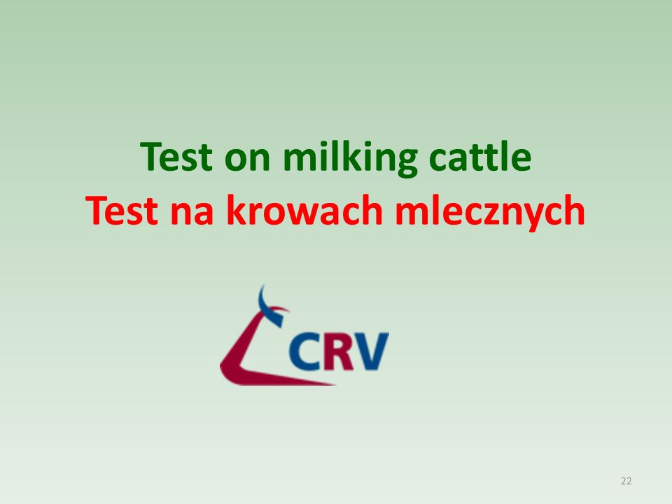 Test on milking cattle Test na krowach mlecznych 22