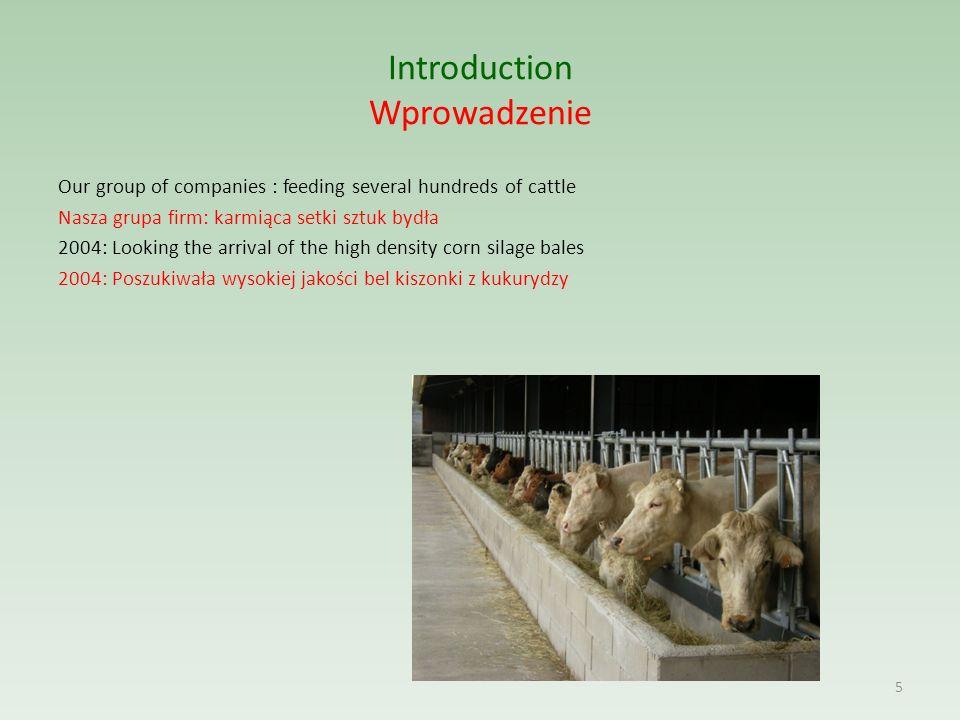Introduction Wprowadzenie Our group of companies : feeding several hundreds of cattle Nasza grupa firm: karmiąca setki sztuk bydła 2004: Looking the a