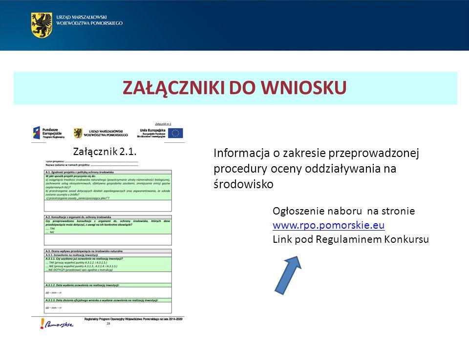 ZAŁĄCZNIKI DO WNIOSKU Załącznik 2.1. Informacja o zakresie przeprowadzonej procedury oceny oddziaływania na środowisko Ogłoszenie naboru na stronie ww