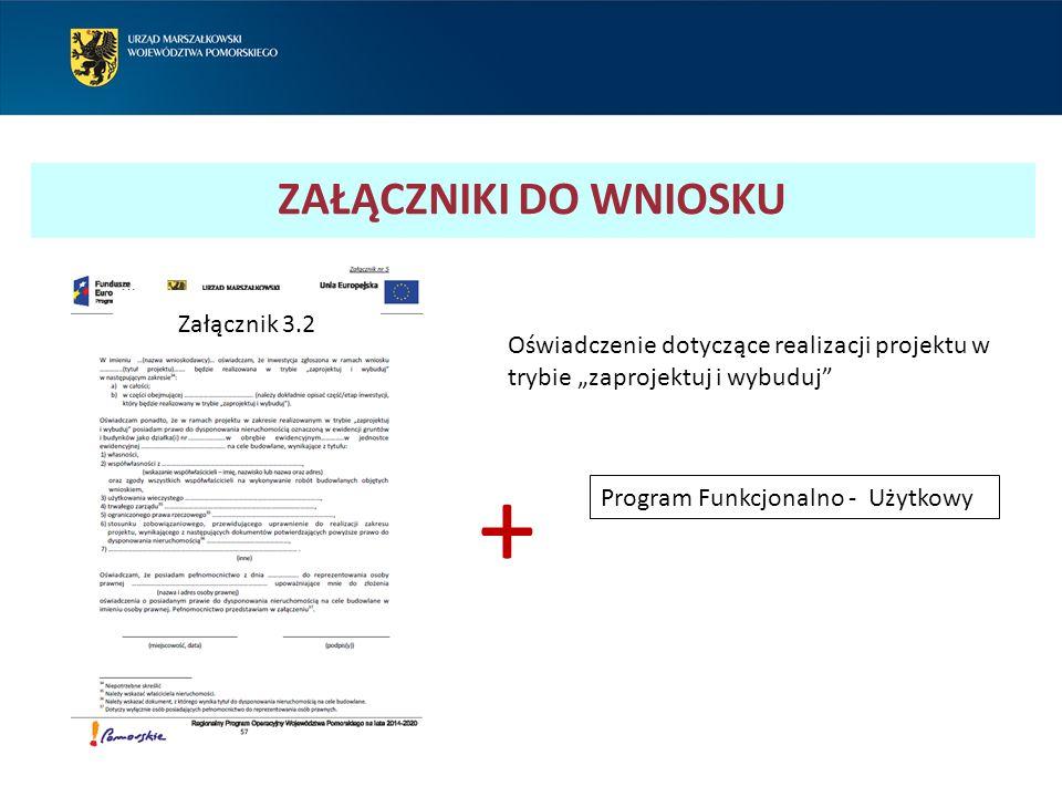 """ZAŁĄCZNIKI DO WNIOSKU Oświadczenie dotyczące realizacji projektu w trybie """"zaprojektuj i wybuduj"""" Program Funkcjonalno - Użytkowy + Załącznik 3.2"""