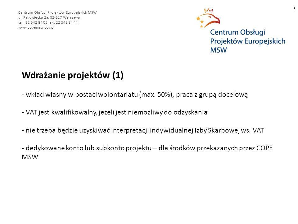 Wdrażanie projektów (1) - wkład własny w postaci wolontariatu (max. 50%), praca z grupą docelową - VAT jest kwalifikowalny, jeżeli jest niemożliwy do