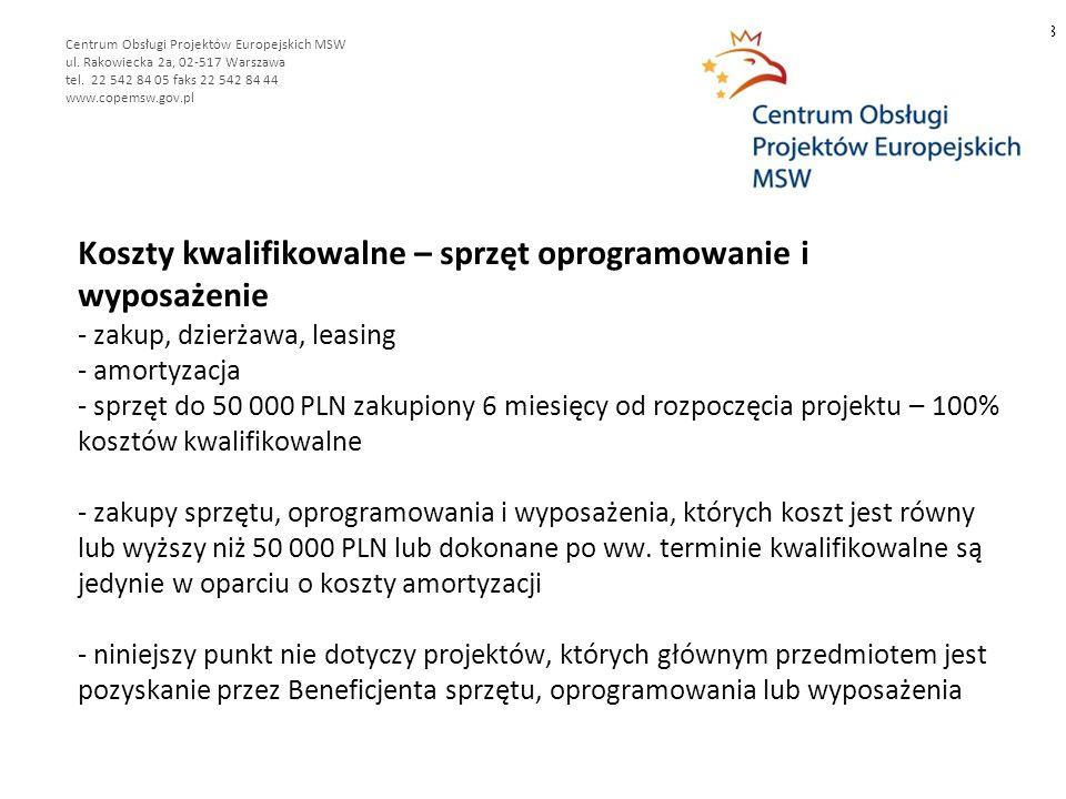 Koszty kwalifikowalne – sprzęt oprogramowanie i wyposażenie - zakup, dzierżawa, leasing - amortyzacja - sprzęt do 50 000 PLN zakupiony 6 miesięcy od r