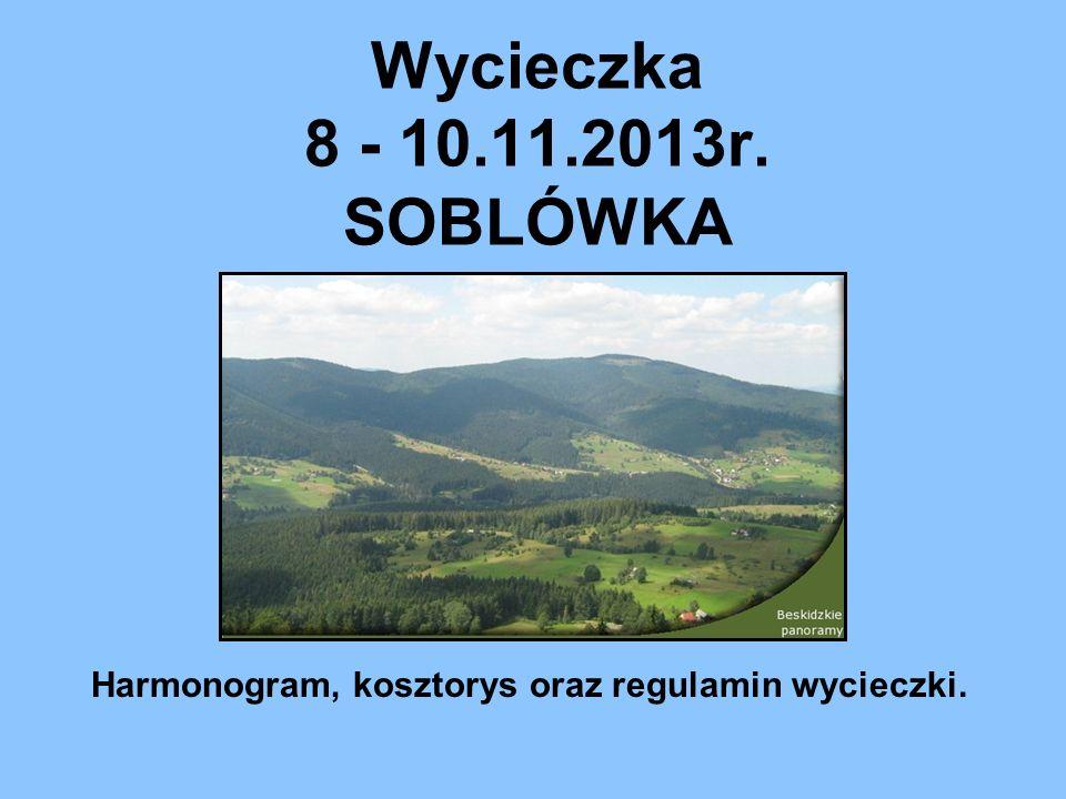 Wycieczka 8 - 10.11.2013r. SOBLÓWKA Harmonogram, kosztorys oraz regulamin wycieczki.