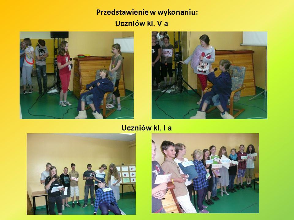 Przedstawienie w wykonaniu: Uczniów kl. V a Uczniów kl. I a