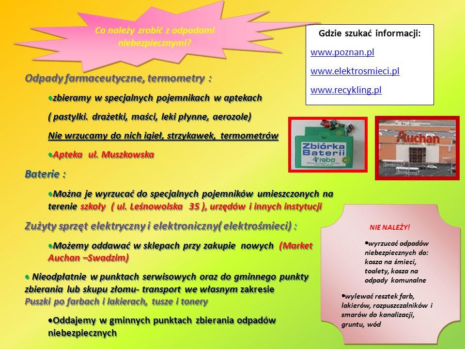Odpady farmaceutyczne, termometry :  zbieramy w specjalnych pojemnikach w aptekach ( pastylki.