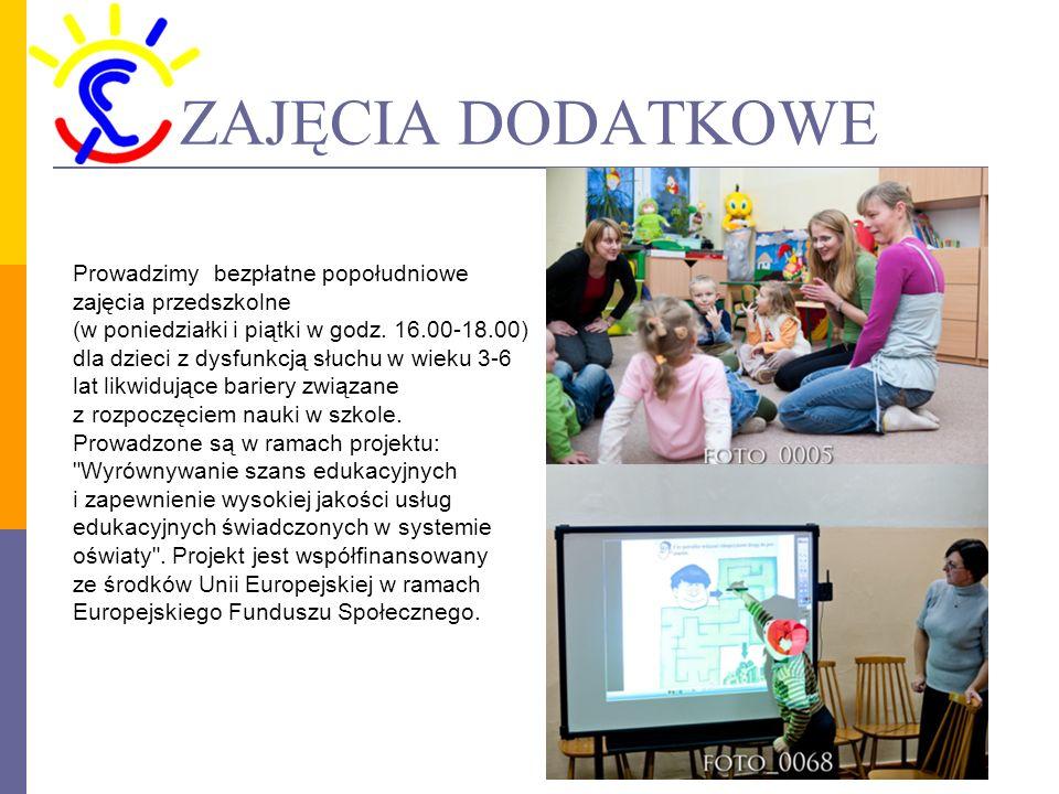 ZAJĘCIA DODATKOWE Prowadzimy bezpłatne popołudniowe zajęcia przedszkolne (w poniedziałki i piątki w godz.