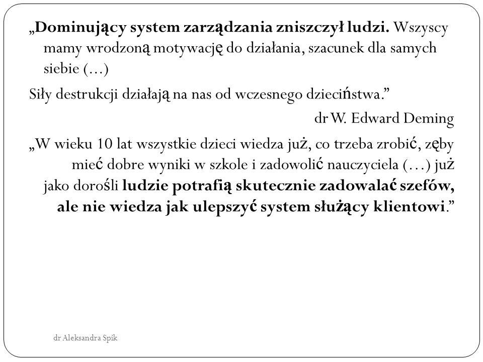 """""""Dominuj ą cy system zarz ą dzania zniszczył ludzi."""
