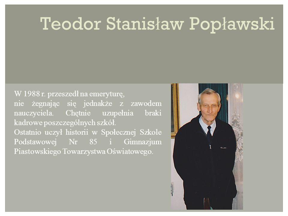 Teodor Stanis ł aw Pop ł awski W 1988 r.