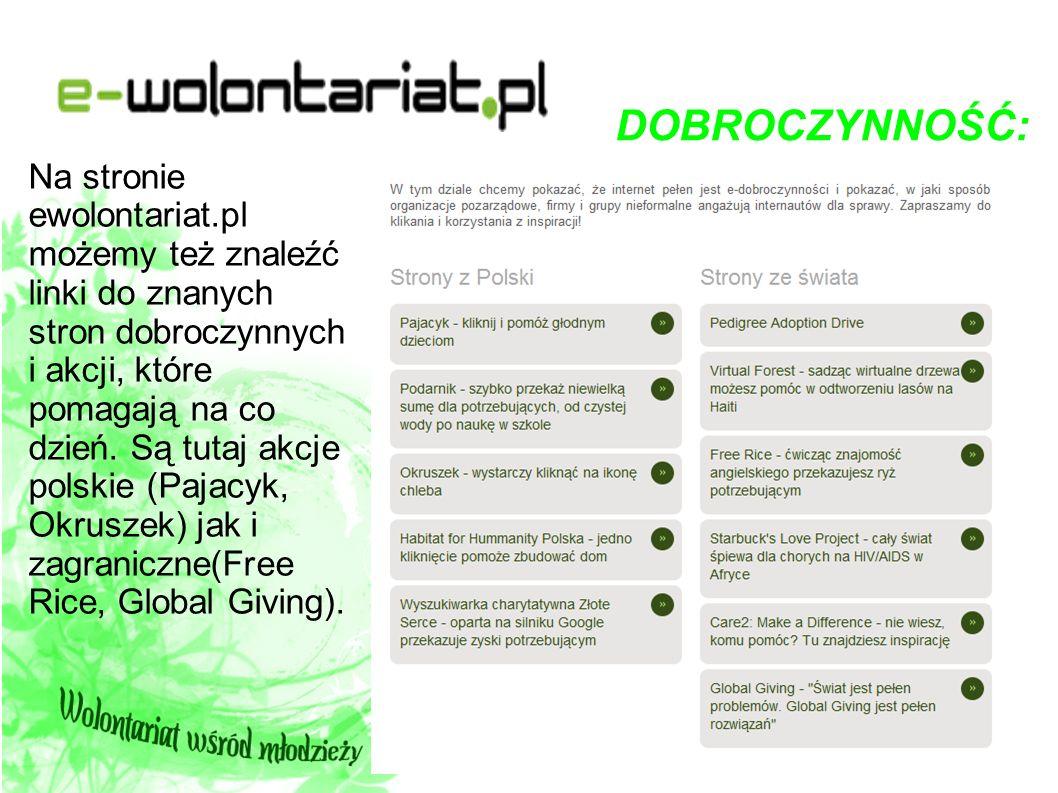 DOBROCZYNNOŚĆ: Na stronie ewolontariat.pl możemy też znaleźć linki do znanych stron dobroczynnych i akcji, które pomagają na co dzień. Są tutaj akcje