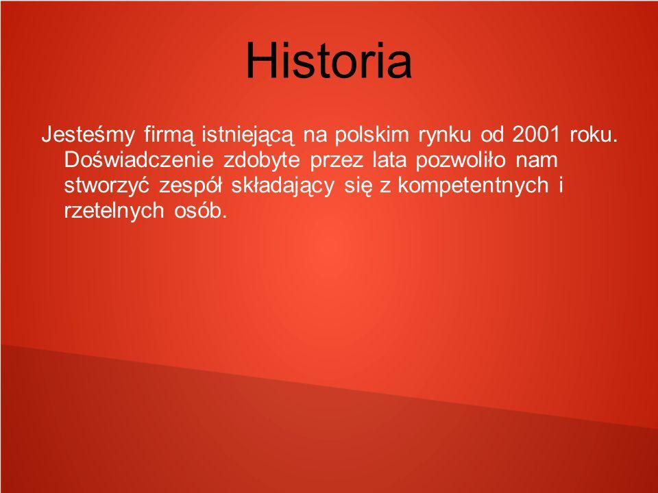 Historia Jesteśmy firmą istniejącą na polskim rynku od 2001 roku.