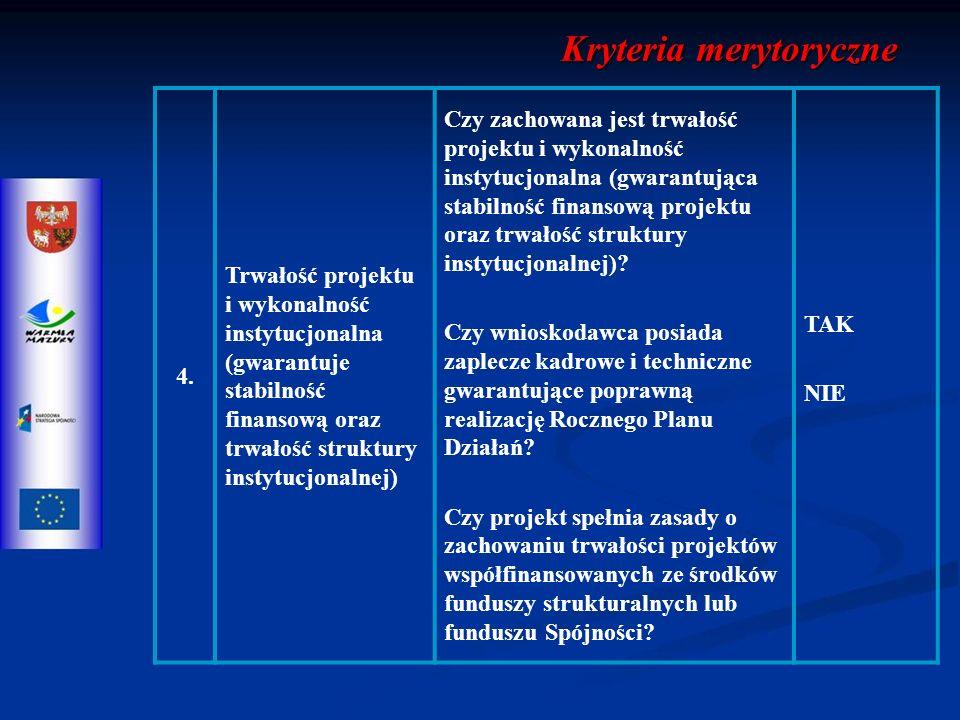 4. Trwałość projektu i wykonalność instytucjonalna (gwarantuje stabilność finansową oraz trwałość struktury instytucjonalnej) Czy zachowana jest trwał