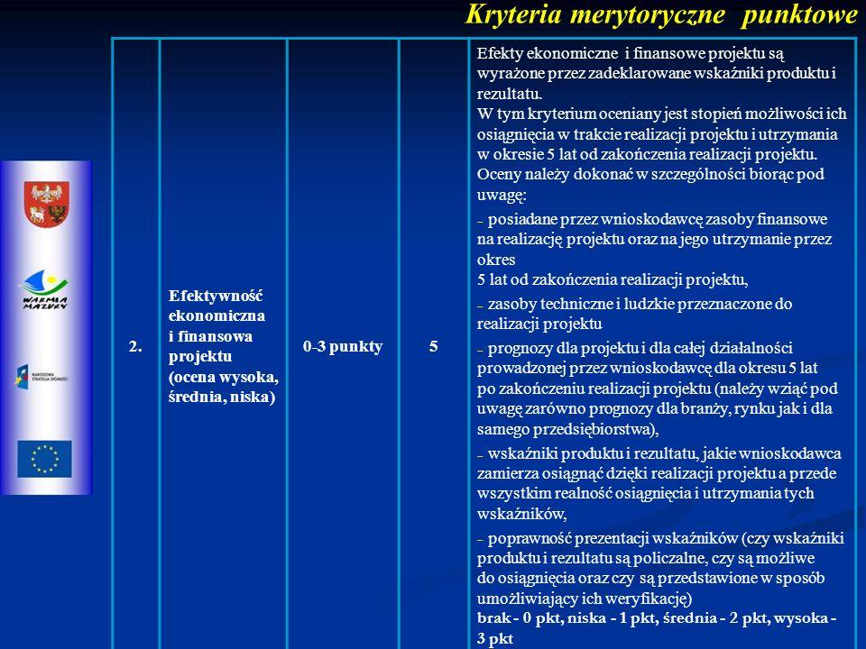 2. Efektywność ekonomiczna i finansowa projektu (ocena wysoka, średnia, niska) 0-3 punkty5 Efekty ekonomiczne i finansowe projektu są wyrażone przez z
