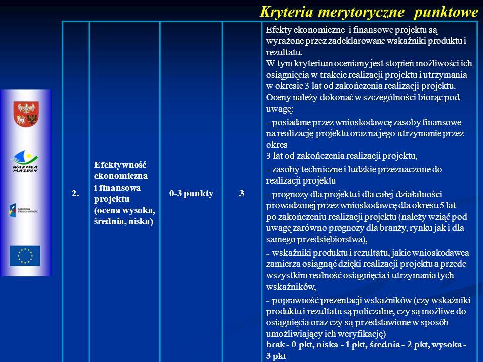 2. Efektywność ekonomiczna i finansowa projektu (ocena wysoka, średnia, niska) 0-3 punkty3 Efekty ekonomiczne i finansowe projektu są wyrażone przez z