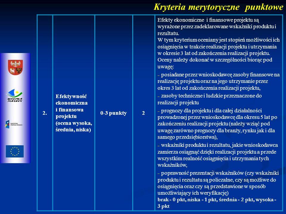 2. Efektywność ekonomiczna i finansowa projektu (ocena wysoka, średnia, niska) 0-3 punkty2 Efekty ekonomiczne i finansowe projektu są wyrażone przez z