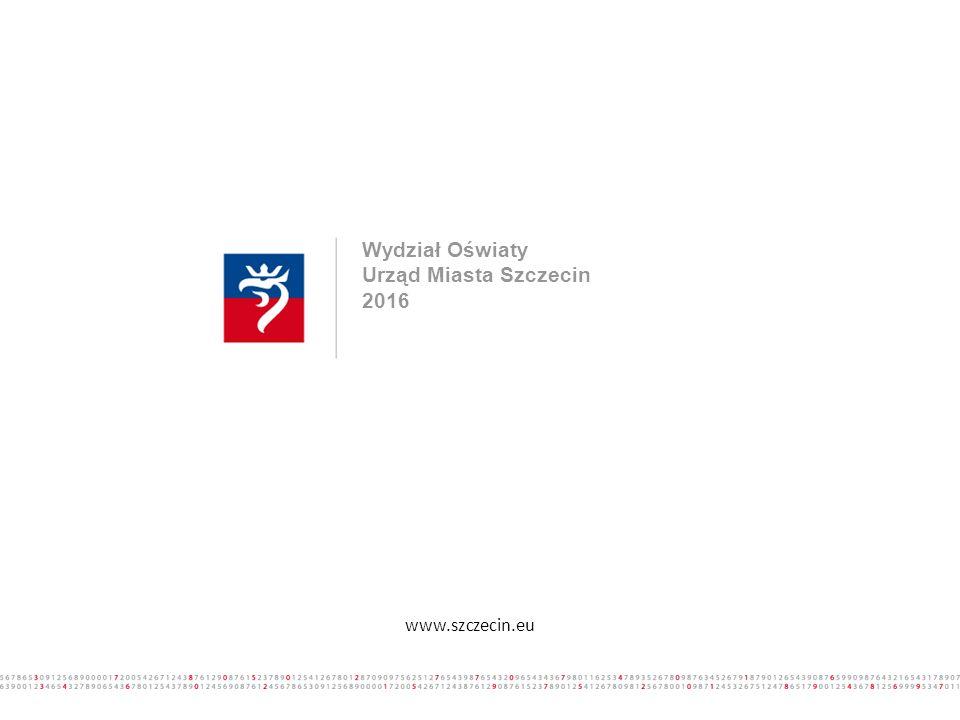 Wydział Oświaty Urząd Miasta Szczecin 2016 www.szczecin.eu
