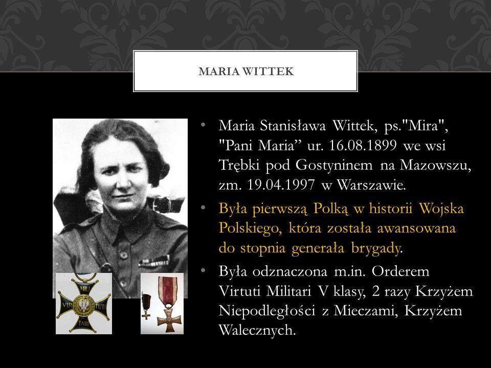 MARIA WITTEK Maria Stanisława Wittek, ps. Mira , Pani Maria ur.