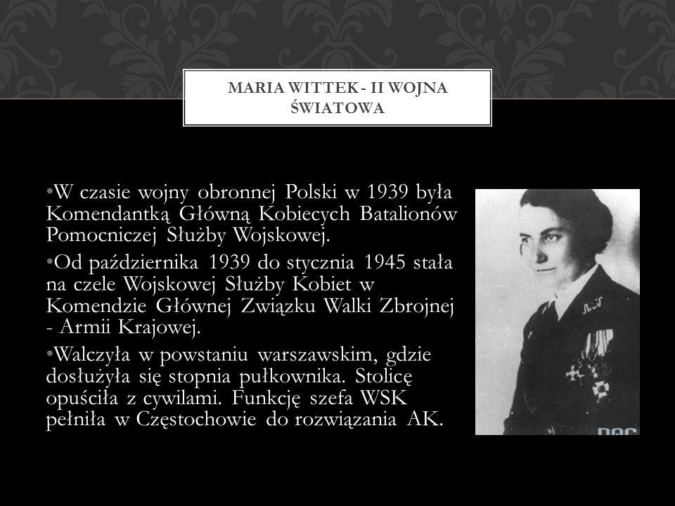 W czasie wojny obronnej Polski w 1939 była Komendantką Główną Kobiecych Batalionów Pomocniczej Służby Wojskowej.