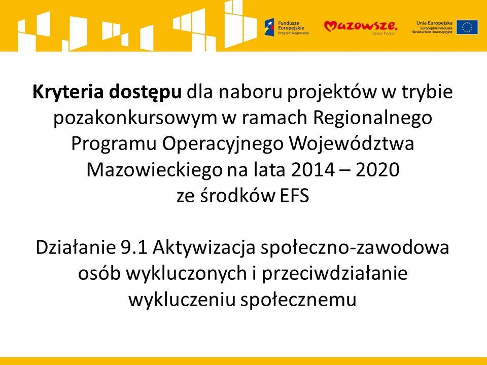 Działanie 9.1 (9i) Typ projektu – Aktywna integracja dla włączenia społecznego realizowana przez jednostki organizacyjne pomocy społecznej – projekt pozakonkursowy realizowany przez Powiatowe Centra Pomocy Rodzinie