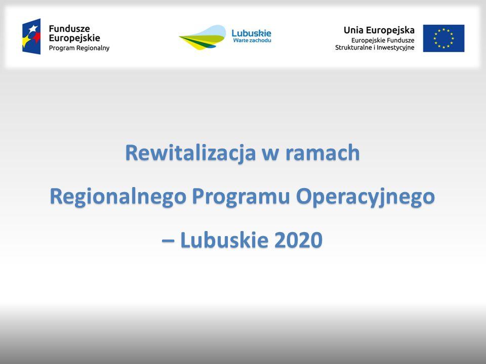 Rewitalizacja w ramach Regionalnego Programu Operacyjnego – Lubuskie 2020