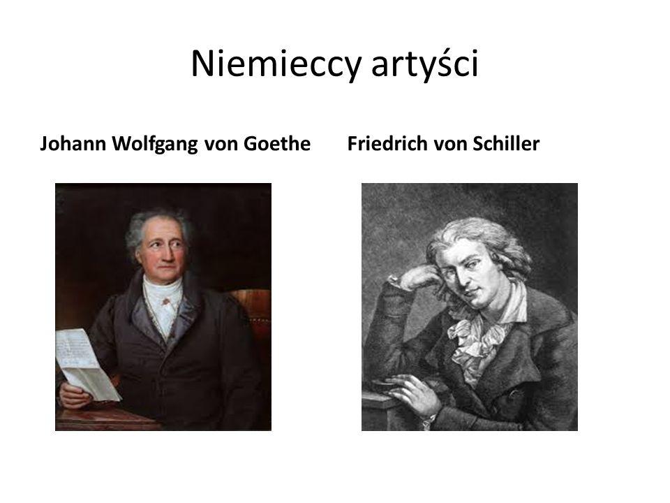 Niemieccy artyści Johann Wolfgang von GoetheFriedrich von Schiller
