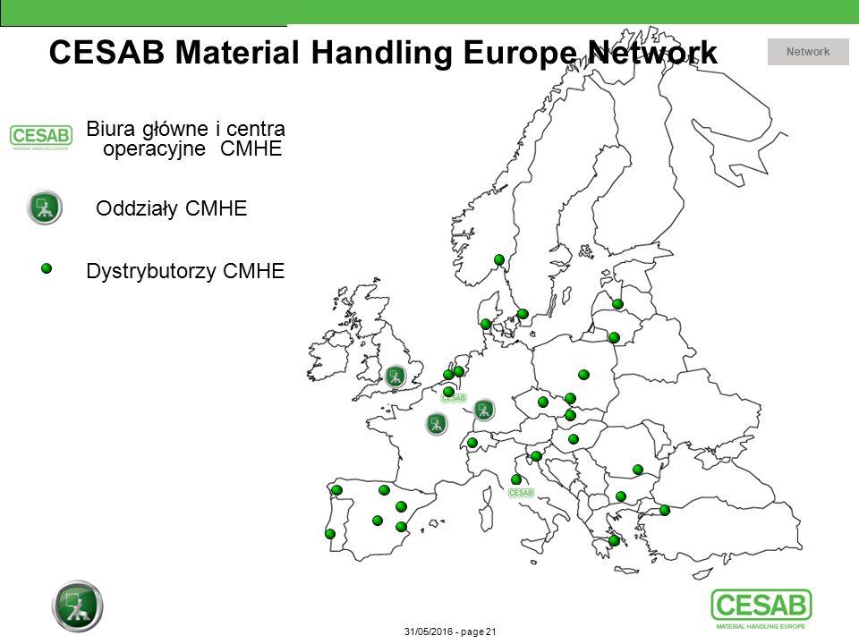 31/05/2016 - page 21 Oddziały CMHE Dystrybutorzy CMHE Biura główne i centra operacyjne CMHE CESAB Material Handling Europe Network Network