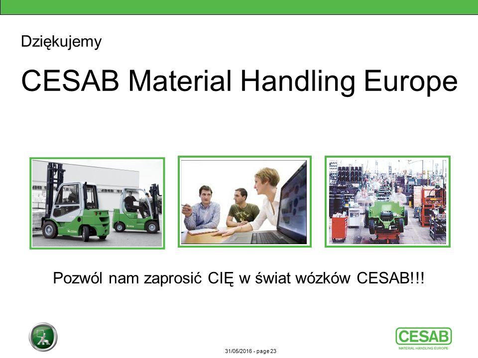31/05/2016 - page 23 CESAB Material Handling Europe Dziękujemy Pozwól nam zaprosić CIĘ w świat wózków CESAB!!!
