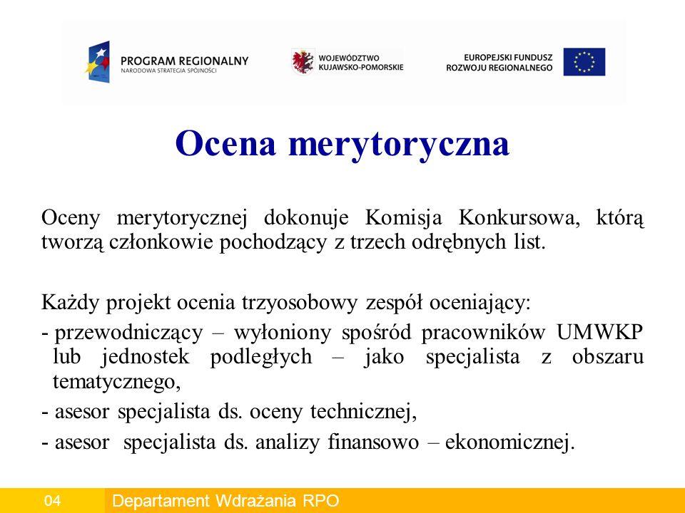 Ocena merytoryczna Oceny merytorycznej dokonuje Komisja Konkursowa, którą tworzą członkowie pochodzący z trzech odrębnych list.