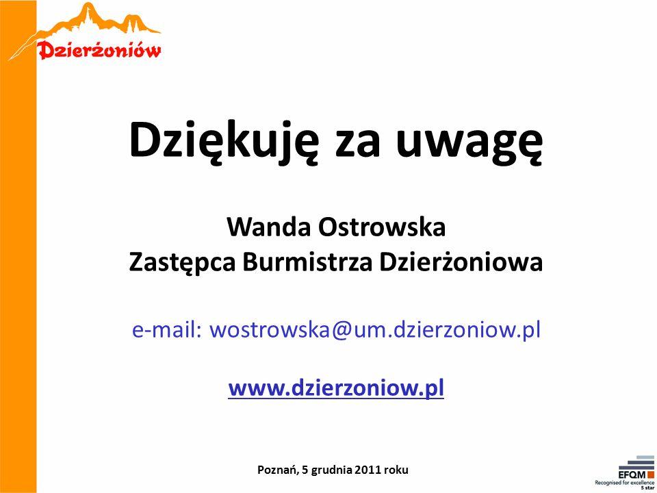 Dziękuję za uwagę Wanda Ostrowska Zastępca Burmistrza Dzierżoniowa e-mail: wostrowska@um.dzierzoniow.pl www.dzierzoniow.pl Poznań, 5 grudnia 2011 roku