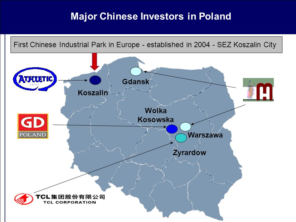 Major Chinese Investors in Poland Koszalin Wolka Kosowska Zyrardow Warszawa Gdansk First Chinese Industrial Park in Europe - established in 2004 - SEZ Koszalin City