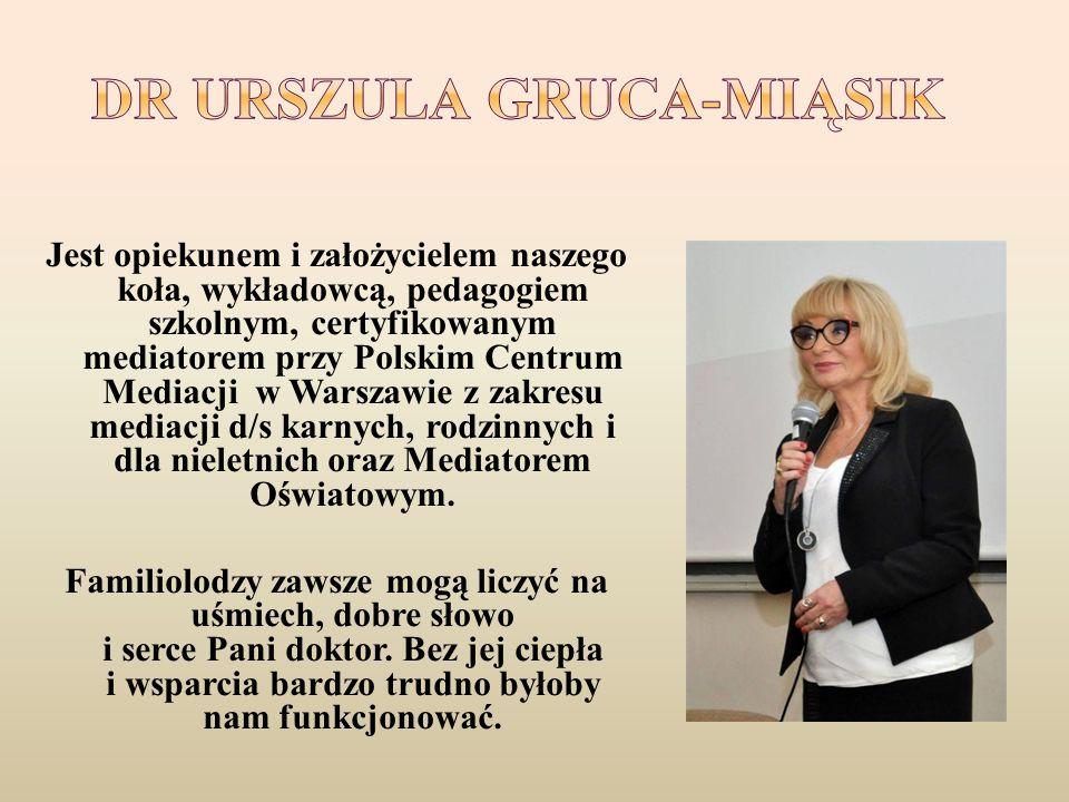 Jest opiekunem i założycielem naszego koła, wykładowcą, pedagogiem szkolnym, certyfikowanym mediatorem przy Polskim Centrum Mediacji w Warszawie z zakresu mediacji d/s karnych, rodzinnych i dla nieletnich oraz Mediatorem Oświatowym.