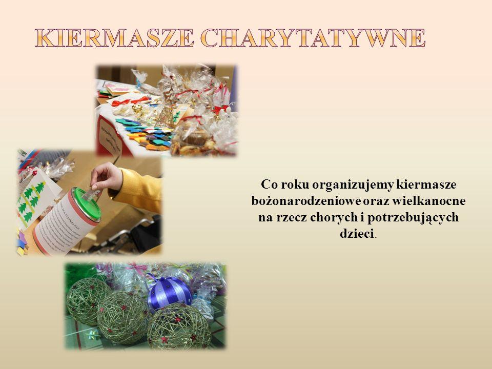Co roku organizujemy kiermasze bożonarodzeniowe oraz wielkanocne na rzecz chorych i potrzebujących dzieci.