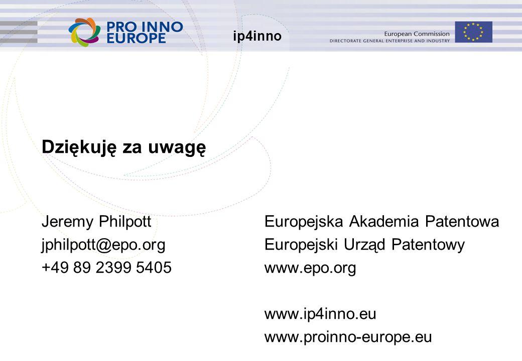 ip4inno Dziękuję za uwagę Jeremy PhilpottEuropejska Akademia Patentowa jphilpott@epo.orgEuropejski Urząd Patentowy +49 89 2399 5405www.epo.org www.ip4inno.eu www.proinno-europe.eu