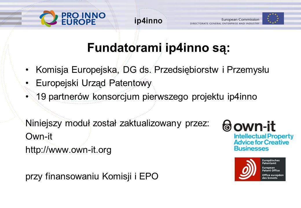 ip4inno Fundatorami ip4inno są: Komisja Europejska, DG ds.