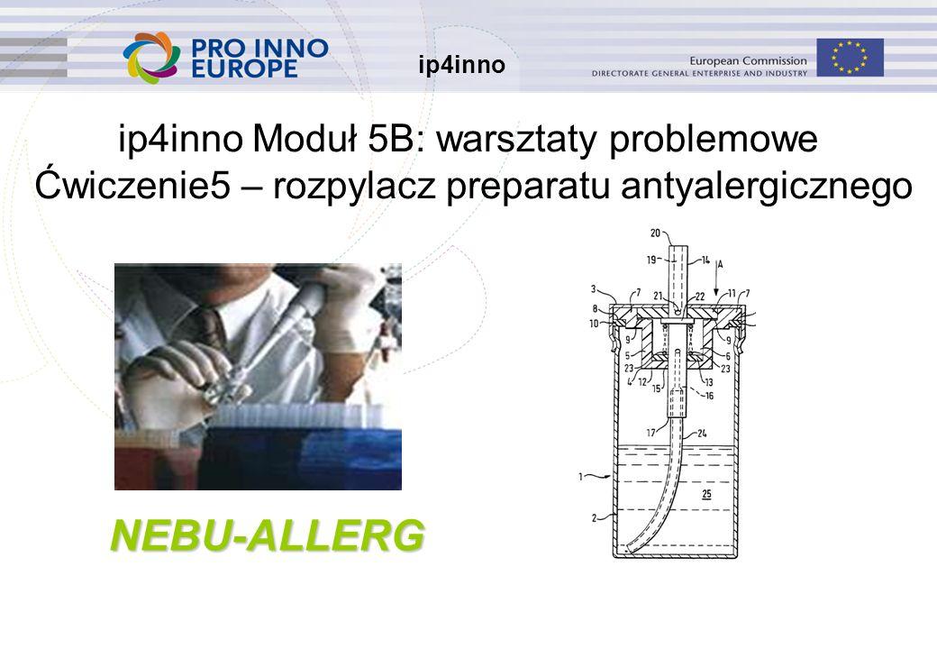 ip4inno NEBU-ALLERG ip4inno Moduł 5B: warsztaty problemowe Ćwiczenie5 – rozpylacz preparatu antyalergicznego