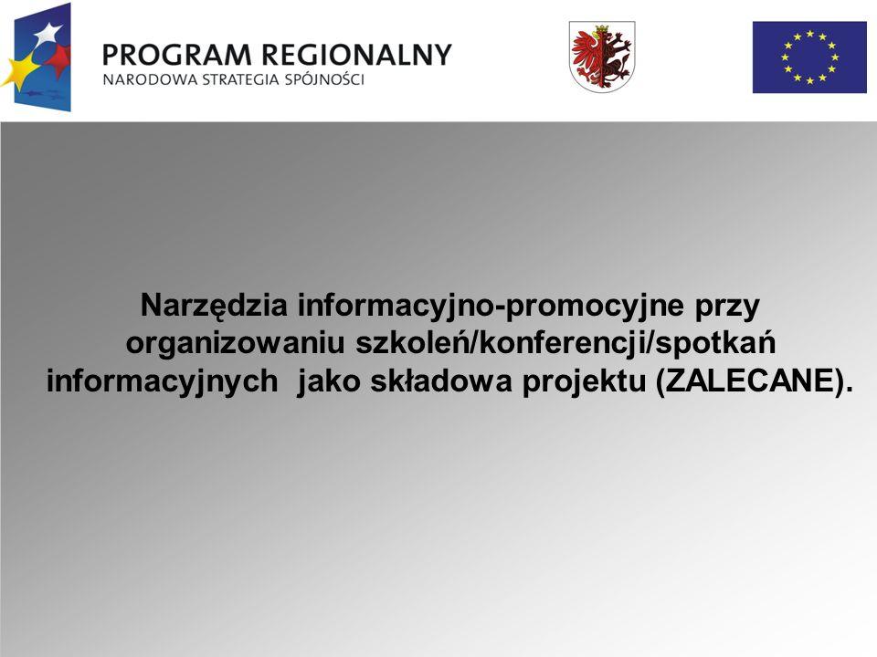 Narzędzia informacyjno-promocyjne przy organizowaniu szkoleń/konferencji/spotkań informacyjnych jako składowa projektu (ZALECANE).