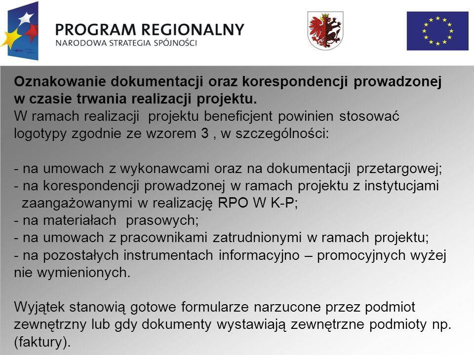 Oznakowanie dokumentacji oraz korespondencji prowadzonej w czasie trwania realizacji projektu.