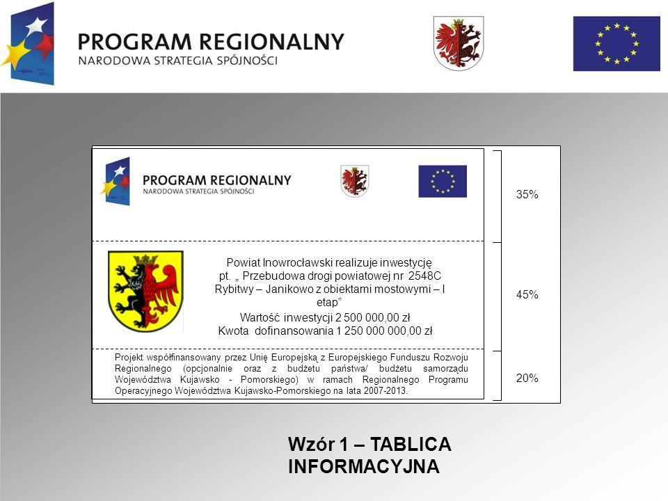 """Układ tablicy informacyjnej: A) nagłówek: Należy umieścić logo """"Program Regionalny Narodowa Strategia Spójności , herb Województwa Kujawsko- Pomorskiego oraz logo Unii Europejskiej."""