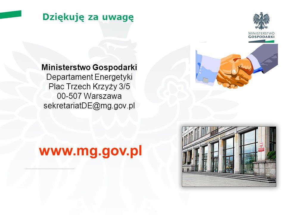 Dziękuję za uwagę Ministerstwo Gospodarki Departament Energetyki Plac Trzech Krzyży 3/5 00-507 Warszawa sekretariatDE@mg.gov.pl www.mg.gov.pl