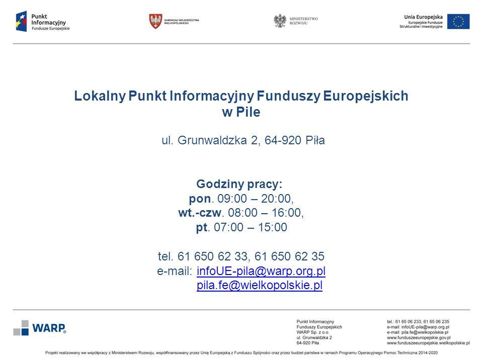Lokalny Punkt Informacyjny Funduszy Europejskich w Pile ul. Grunwaldzka 2, 64-920 Piła Godziny pracy: pon. 09:00 – 20:00, wt.-czw. 08:00 – 16:00, pt.