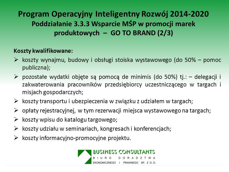 Program Operacyjny Inteligentny Rozwój 2014-2020 Poddziałanie 3.3.3 Wsparcie MŚP w promocji marek produktowych – GO TO BRAND (2/3) Koszty kwalifikowan